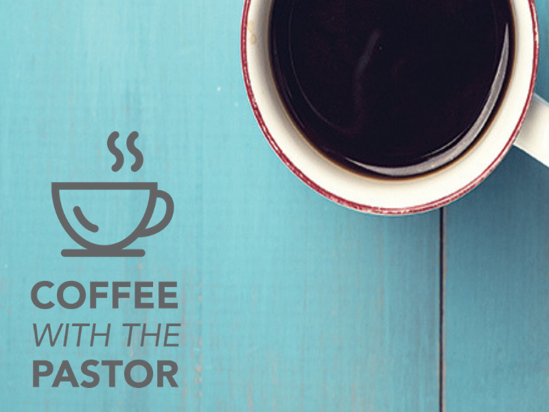 Robert Miller- Coffee with the Pastor